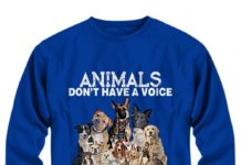 Animals don't have a voice so you will never stop hearing mine