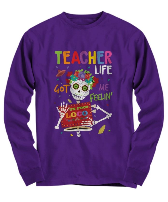 Skeleton teacher life got me feeling un poco loco