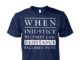 When injustice becomes law, resistance becomes duty shirt