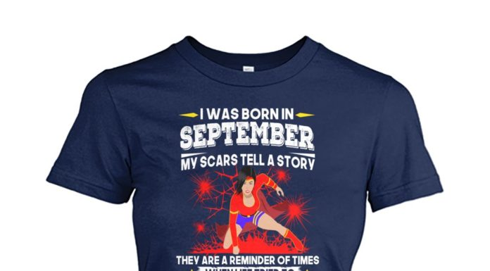 Wonder Woman I was born in september my scars tell a story shirt