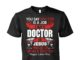 You say doctor is a job I say doctor is a Jesus unisex cotton tee