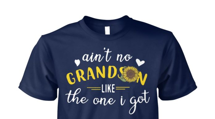 Ain't no grandson like the one I got sunflower unisex cotton tee