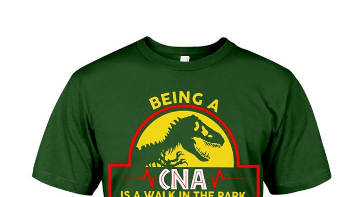 Being a CNA is a walk in the park shirt