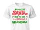 Christmas who needs santa when you have a redhead grandma unisex cotton tee