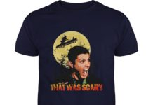 Dean Winchester Supernatural That was scary shirt