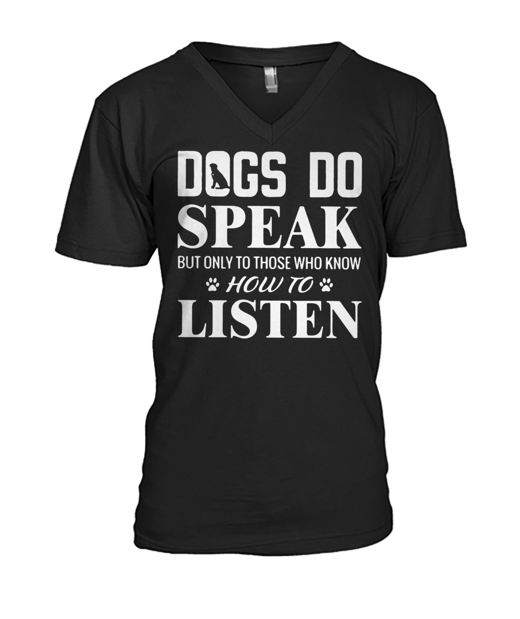 Dogs do speak but only to those who know how to listen mens v-neck