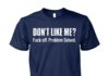 Don't like me fuck off problem solved unisex cotton tee