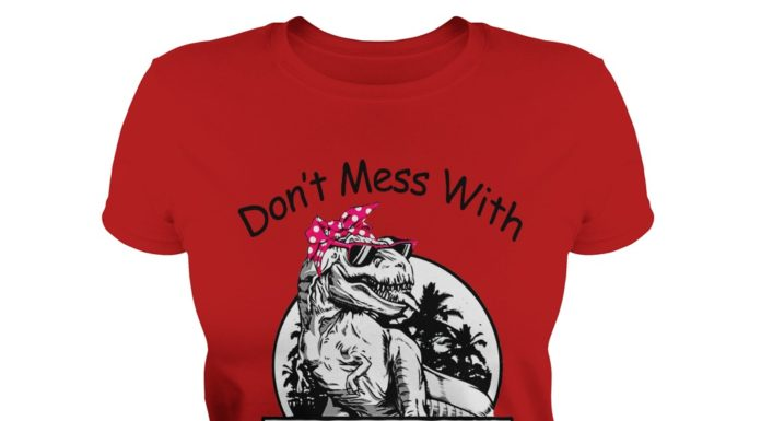 Don't mess with grammysaurus you'll get jurasskicked shirt