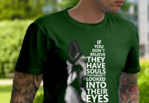 German Shepherd if you don't believe they have souls shirt