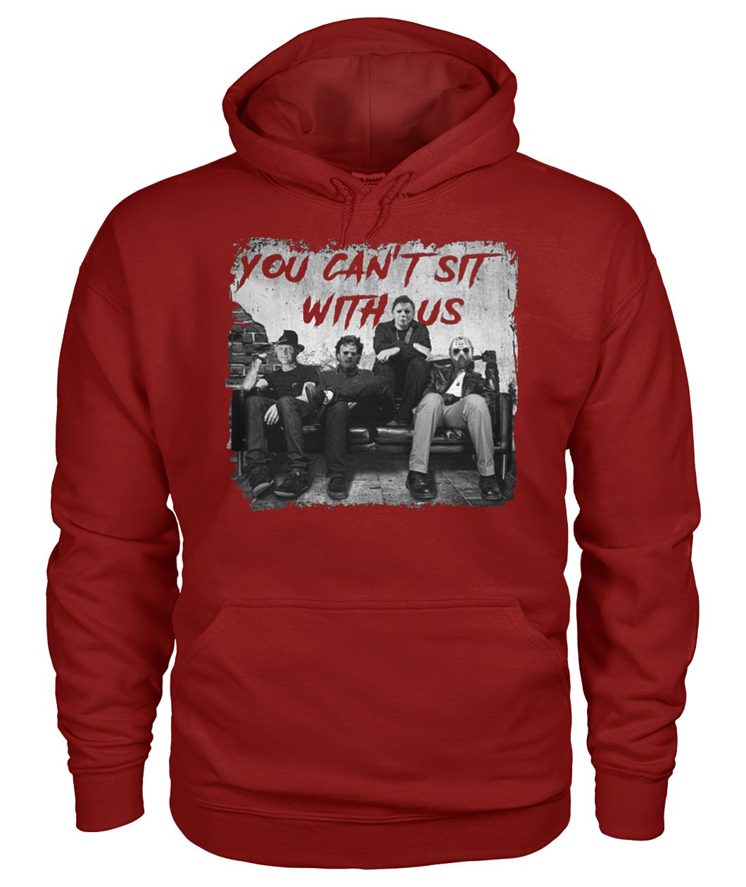 Halloween Freddy Jason Michael myers and Leatherface you can't sit with us gildan hoodie