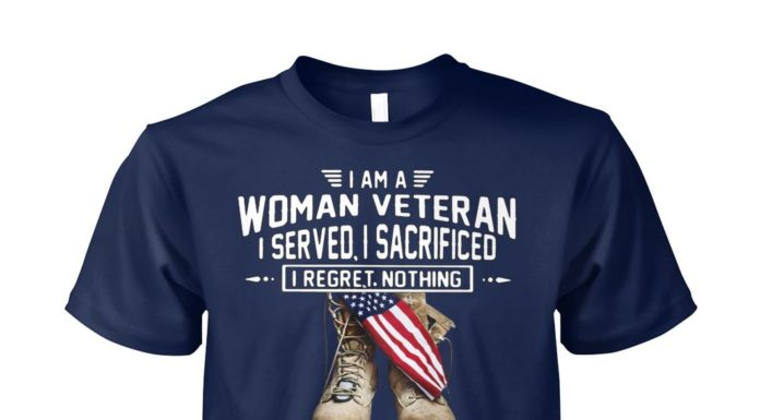 I am a woman veteran I served I sacrificed I regret nothing unisex cotton tee