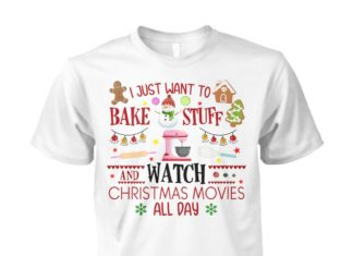 I just want to bake stuff and watch christmas movies unisex cotton tee