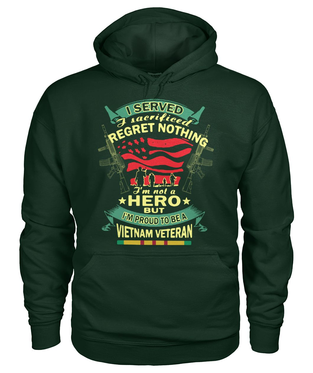 I served I sacrificed I regret nothing I'm not a hero but I'm proud to be a Vietnam veteran gildan hoodie