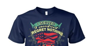 I served I sacrificed I regret nothing I'm not a hero but I'm proud to be a Vietnam veteran unisex cotton tee