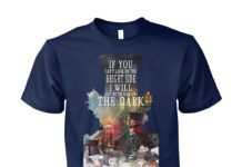 If you can't look on the bright side I'll sit with you in the dark unisex cotton tee
