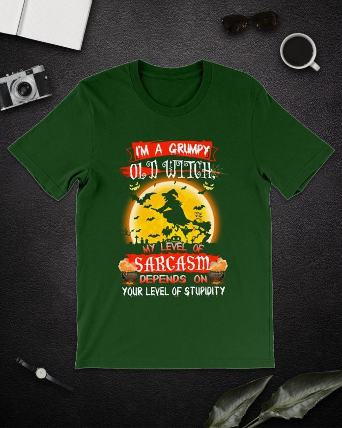 I'm A Grumpy Old Witch My Level of Sarcasm Halloween shirt