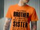 I'm A Proud Brother of Wonderful Sweet and Awesome Sister shirt