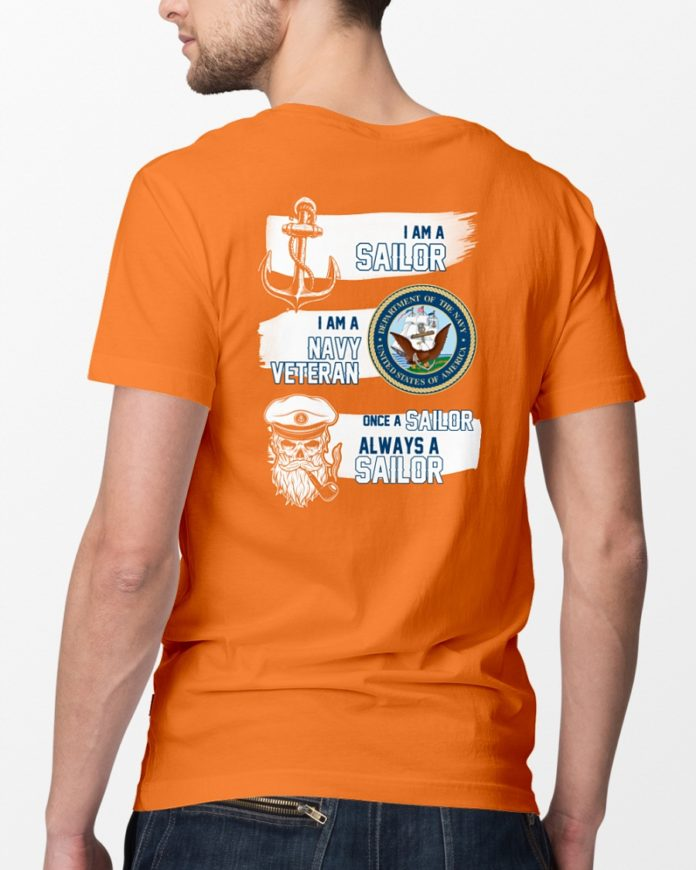 I'm A Sailor Navy Veteran Once A Sailor Always A Sailor shirt