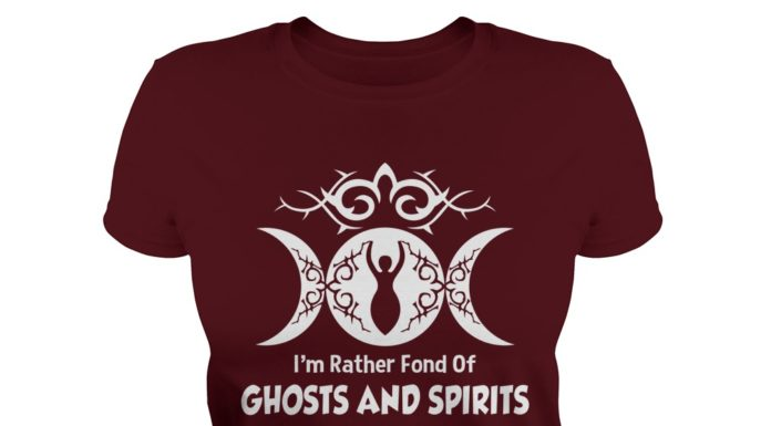 I'm rather fond of ghosts and spirits It's the living that piss me off shirt