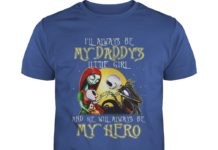 Jack Skellington And Sally I'll Always Be My Daddy's Little Girl And He Will Always Be My Hero shirt