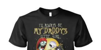 Jack Skellington and Sally I'll always be my daddy's little girl unisex shirt