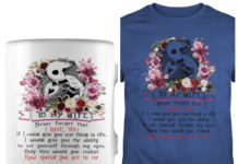 Jack Skellington and Sally To my wife never forget that I love you mug and shirt