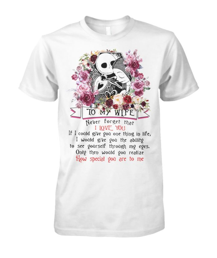 Jack skellington and sally to my wife never forget that I love you unisex cotton tee