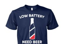 Low battery need beer unisex cotton tee