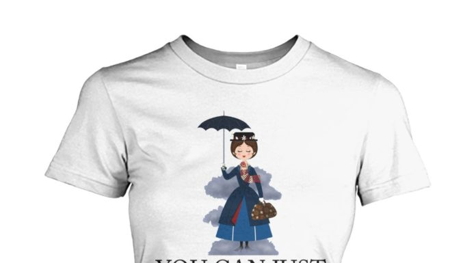 Mary Poppins You Can Just Supercalifuckilistic Kissmyassadocious women shirt