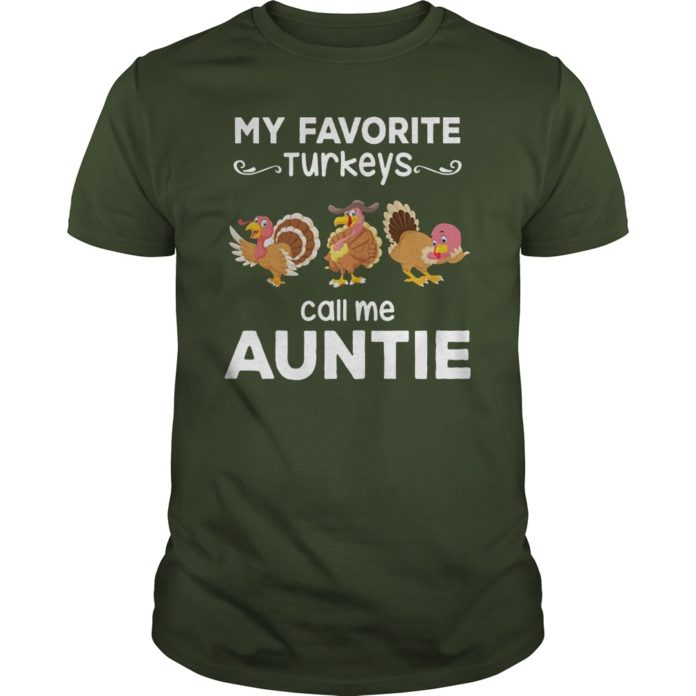 My favorite turkeys call me auntie shirt
