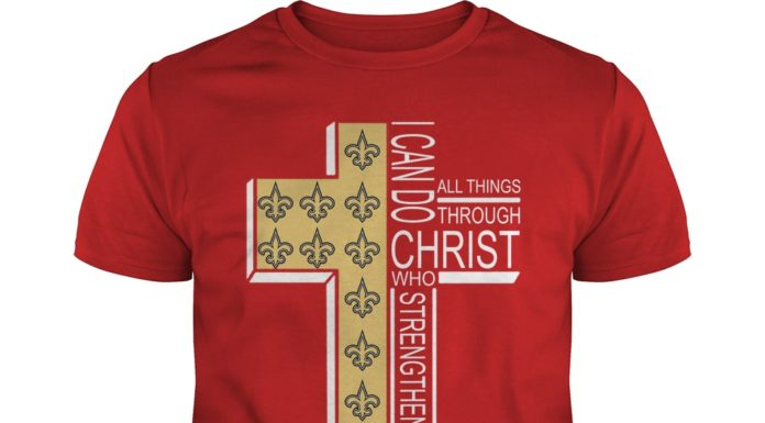 New Orleans Saints I can do all things through Christ who strengthens me shirt