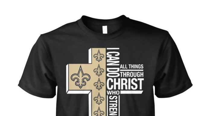 New Orleans Saints I can do all things through Christ who strengthens me unisex shirt