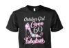October girl over 60 and fabulous unisex shirt