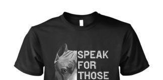 Pitbull speak for those who have no voice unisex shirt