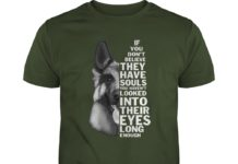 Shepherd dog If you don't believe they have souls shirt