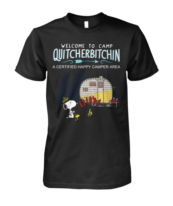Snoopy welcome to camp quitcherbitchin a certified happy unisex shirt