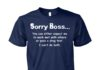 Sorry boss you can either expect me to work well with others unisex cotton tee