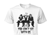 Tim Burton Johnny Depp Jack Skellington you can't sit with us unisex shirt