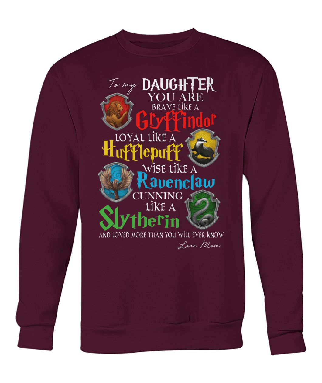 To my daughter you are braver like a Gryffindor crew neck sweatshirt