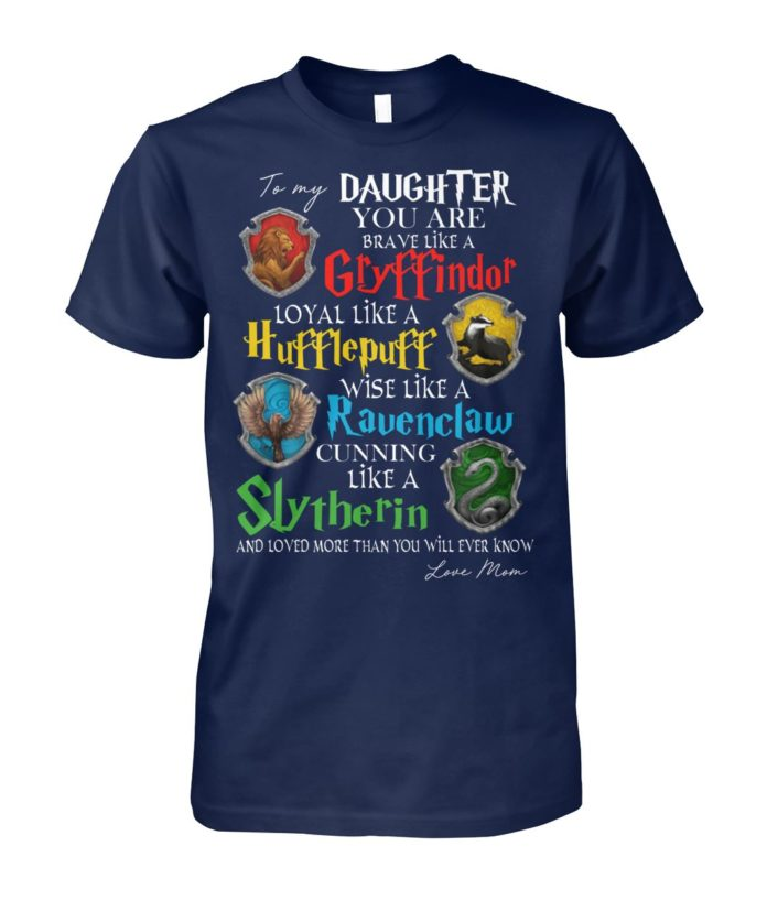 To my daughter you are braver like a Gryffindor unisex cotton teeTo my daughter you are braver like a Gryffindor unisex cotton tee