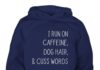 I run for caffeine dogs and cuss words