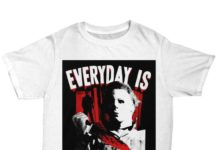 Michael myers everyday is halloween