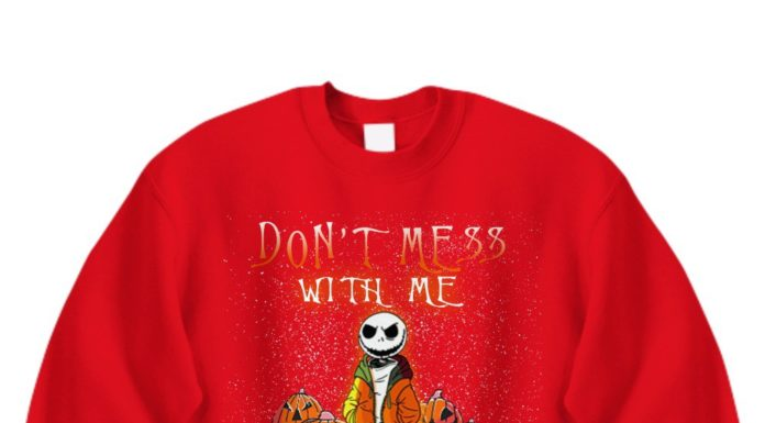 Jack Skellington don't mess with me my mom is crazy