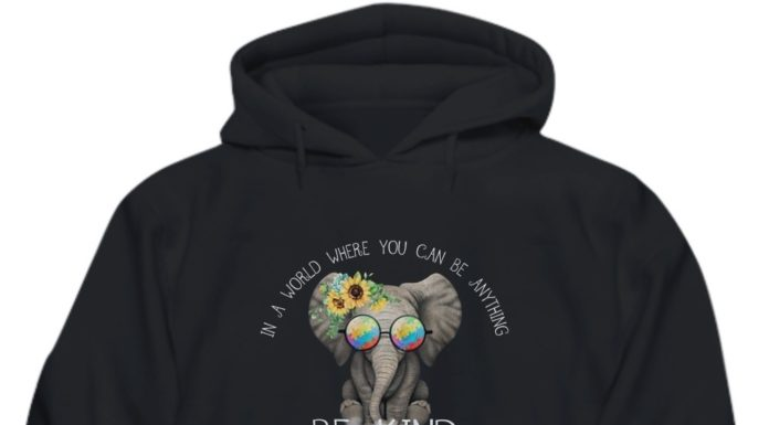 Elephant In a world where you can be anything be kind sunflower