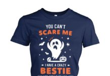 You can't scare me I have a crazy bestie women's crew tee