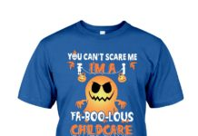 You can't scare me I'm a fa-boo-lous childcare provider shirt