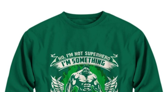 Hulk no i'm not superhero i'm something even more powerful i was born in october