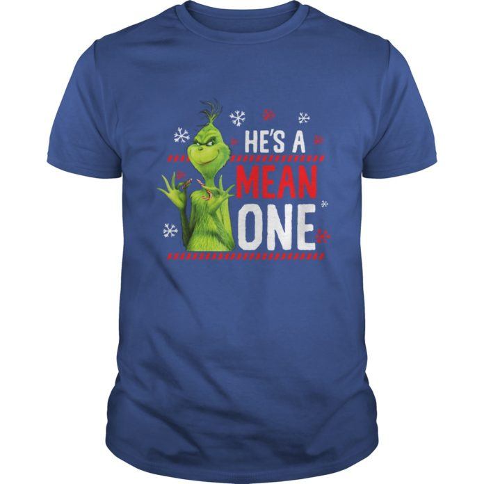 Grinch He's mean one shirt