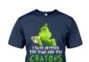 Grinch I have neither the time nor the crayons to explain this to you shirt