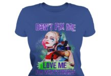Harley Quinn Don't fix me love me for what's broken